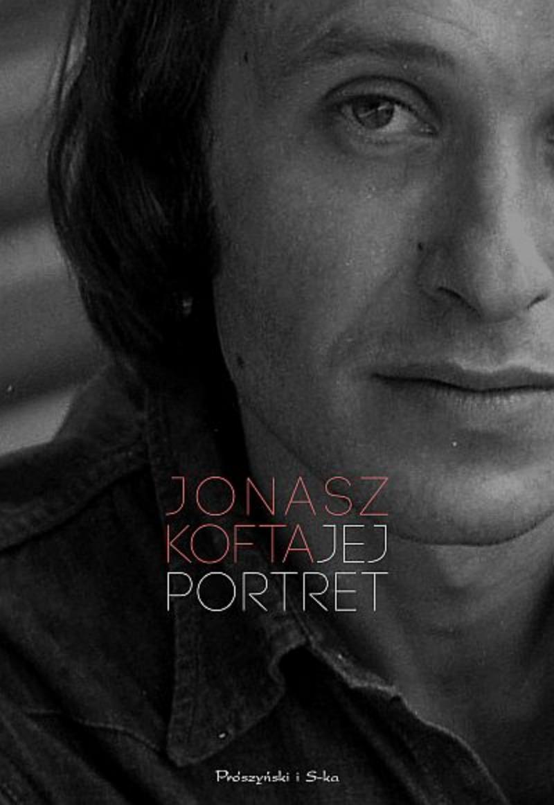 """Jonasz Kofta """"Jej portret. Najpiękniejsze wiersze i piosenki"""""""